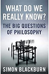 What Do We Really Know?: The Big Questions in Philosophy Paperback