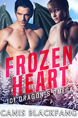 Ice Dragon's Omega: Frozen Heart - A Gay M/M Weredragon Shifter Mpreg Romance