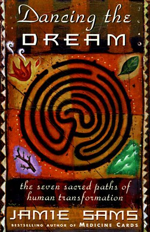 Dancing the Dream: The Seven Sacred Paths of Human Transformation by Jamie Sams (1998-05-19)