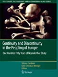 Continuity and Discontinuity in the Peopling of Europe: One Hundred Fifty Years of Neanderthal Study (Vertebrate Paleobiology and Paleoanthropology), , 9400735545