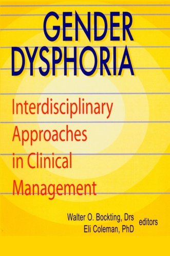 Gender Dysphoria: Interdisciplinary Approaches in Clinical Management (Journal of Psychology & Human Sexuality, Vol
