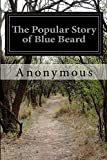 The Popular Story of Blue Beard, Anonymous, 1500151122