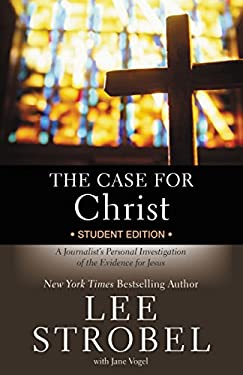 The Case for Christ Student Edition: A Journalist's Personal Investigation of the Evidence for Jesus (Case for … Series for Students)