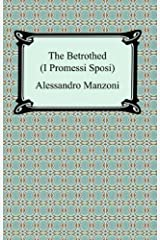 The Betrothed (I Promessi Sposi) Kindle Edition