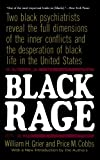 img - for Black Rage: Two Black Psychiatrists Reveal the Full Dimensions of the Inner Conflicts and the Desperation of Black Life in the United States book / textbook / text book