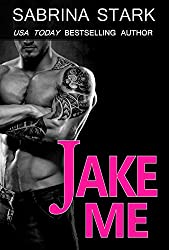Jake Me: A New Adult Romance Novel (Alpha Fighter New Adult Romance: Jaked Book 2) (English Edition)
