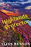 Highlands Protector: A Sweet and Clean Scottish Highland Romance (Highlands Promises Book 1)