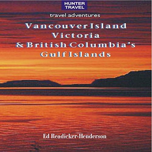 Vancouver Island, Victoria & British Columbia's Gulf Islands (Travel Adventures)