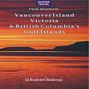 Vancouver Island, Victoria & British Columbia's Gulf Islands (Travel Adventures) Hörbuch