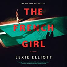 The French Girl Audiobook by Lexie Elliott Narrated by Katherine McEwan