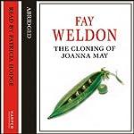 The Cloning of Joanna May | Fay Weldon