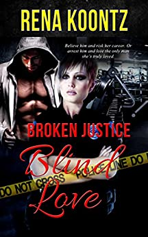 Broken Justice, Blind Love by [Koontz, Rena]
