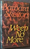 img - for Weep No More by Barbara Skelton (1989-11-23) book / textbook / text book