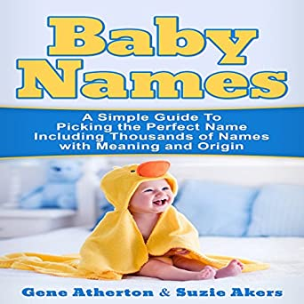 Amazon com: Baby Names: A Simple Guide to Picking the Perfect Name