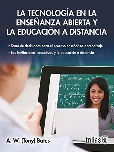 La tecnologia en la ensenanza abierta y la educacion a distancia / Technology, Open Learning and Distance Education (Spanish Edition)