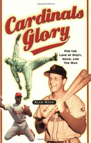 Cardinals Glory: For the Love of Dizzy, Ozzie, and the Man ebook
