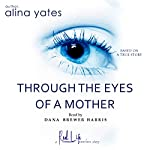 Through the Eyes of a Mother | Alina Yates