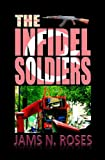 The Infidel Soldiers (Hard Knock Life Book 3)