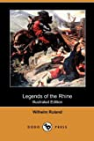 img - for Legends of the Rhine (Illustrated Edition) (Dodo Press) book / textbook / text book
