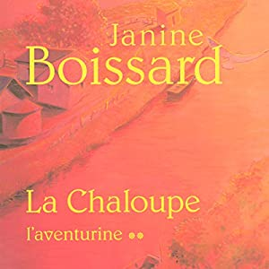 L'aventurine (La Chaloupe 2) | Livre audio