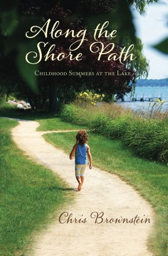 Along the Shore Path: Childhood Summers at the - Wisconsin Lake Geneva