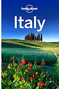Lonely Planet Italy (Travel Guide) by [Planet, Lonely, Planet, Lonely, Blasi, Abigail, Bonetto, Cristian, Christiani, Kerry, Clark, Gregor, Dixon, Belinda, Garwood, Duncan, Hardy, Paula, Sainsbury, Brendan]