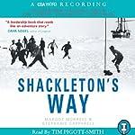 Shackleton's Way | Margot Morrell,Stephanie Capparell