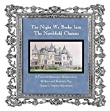img - for The Night We Broke Into The Northfield Chateau book / textbook / text book