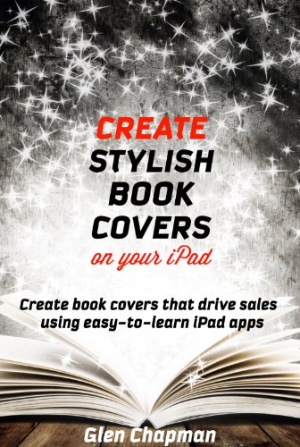 Create Stylish Book Covers on Your iPad – Create book covers that drive  sales using easy to learn iPad apps