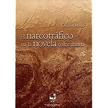 El narcotráfico en la novela colombiana (Libros de investigación nº 1) (Spanish Edition)