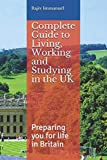 Complete Guide to Living, Working and Studying in