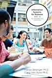 Information Systems for Business: An Experiential Approach by Belanger PhD, France Published by Wiley 1st (first) edition (2011) Paperback
