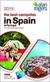 Alan Rogers - The Best Campsites in Spain & Portugal 2015 (Alan Rogers Best Campsites)