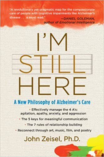 Amazon im still here a new philosophy of alzheimers care amazon im still here a new philosophy of alzheimers care ebook john zeisel kindle store fandeluxe Choice Image