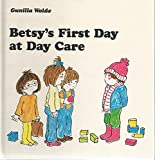 Betsy's First Day at Day Care, Gunilla Wolde, 0394833279