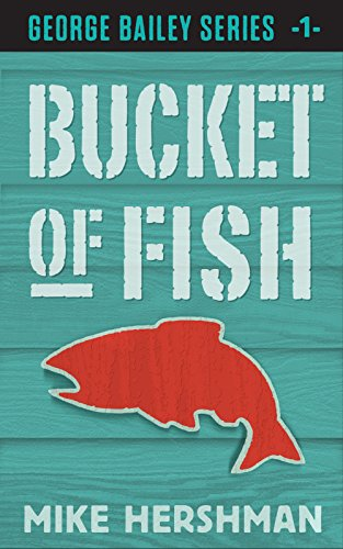 Bucket of Fish (George Bailey Detective Seies Book 1)