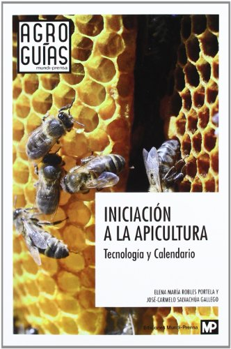 Descargar Libro Iniciación A La Apicultura. Tecnología Y Calendario Elena MarÍa Robles
