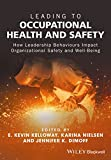 img - for Leading to Occupational Health and Safety: How Leadership Behaviours Impact Organizational Safety and Well-Being book / textbook / text book