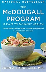 The McDougall Program: 12 Days to Dynamic Health (Plume)