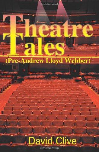 Theatre Tales (Pre-Andrew Lloyd Webber)
