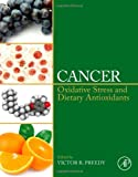Cancer : Oxidative Stress and Dietary Antioxidants, , 0124052053