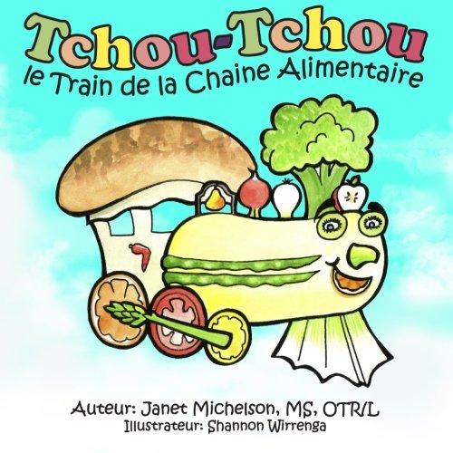 Tchou-Tchou le Train de la Chaine Alimentaire  [Michelson, Janet] (De Bolsillo)