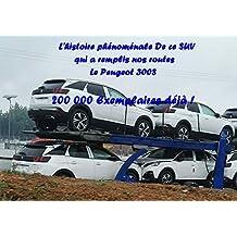 L'histoire Phénoménale De ce SUV qui a remplis nos routes Le Peugeot 3008 (French Edition)