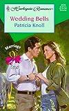 Wedding Bells, Patricia Knoll, 0373035306