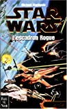Star Wars, Les X-Wings, n° 1 :  L'escadron Rogue
