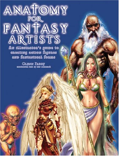 Read Online Anatomy for Fantasy Artists: An Illustrator's Guide to Creating Action Figures and Fantastical Forms PDF