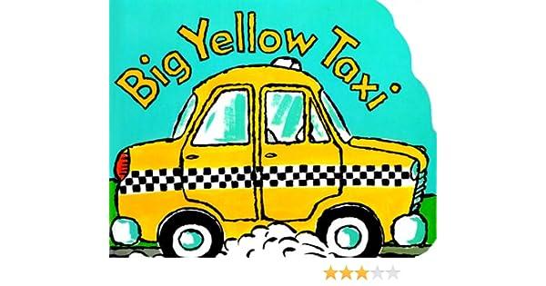 Amazon com: Big Yellow Taxi (9780590428842): Ken Wilson-Max