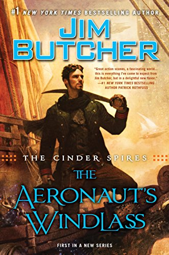 The Cinder Spires: The Aeronaut's Windlass by [Butcher, Jim]