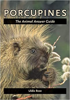 Book Porcupines: The Animal Answer Guide (The Animal Answer Guides: Q&A for the Curious Naturalist) by Uldis Roze (2012-09-28)