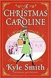 A Christmas Caroline, Kyle Smith, 0061119873